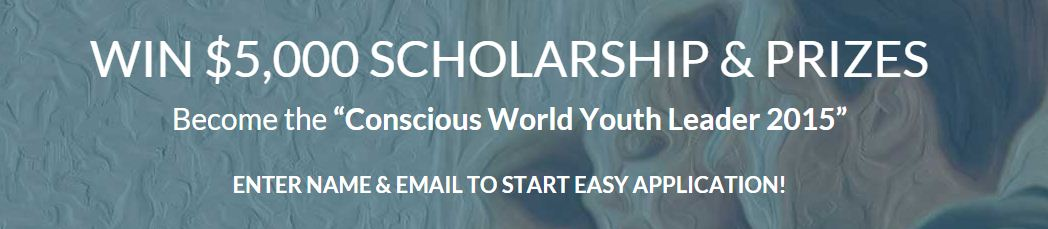 Win $5,000 Scholarship & Prizes by Conscious World
