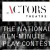 Actors Theatre National Ten-Minute Play Contest