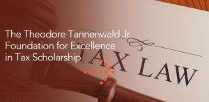 Theodore Tannenwald Jr. Foundation for Excellence in Tax Scholarship