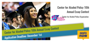 Center for Alcohol Policy 10th Annual Essay Contest
