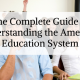 The Complete Guide to Understanding the American Education System